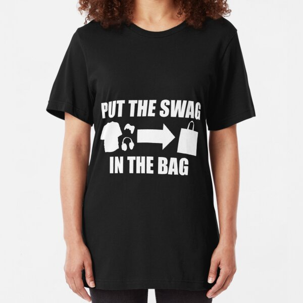 PUT THE SWAG IN THE BAG Slim Fit T-Shirt