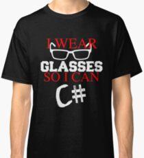 I Wear Glasses So I Can C# Programmer Developer Coder Geek T-shirt Meme joke shirts Classic T-Shirt