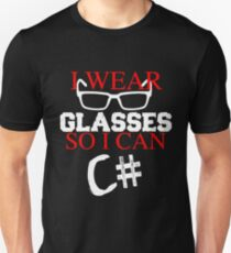 I Wear Glasses So I Can C# Programmer Developer Coder Geek T-shirt Meme joke shirts T-Shirt