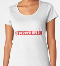 Pepper Helps Dr Life Happens T-Shirt Funny Diet Saying Drink Women's Premium T-Shirt