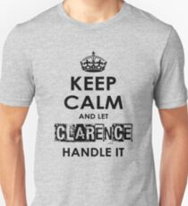 Keep Calm And Let Clarence Handle It Unisex T-Shirt