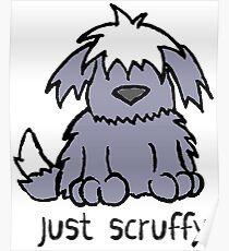 Just Scruffy Dog Cartoon Old English Sheepdog Poster