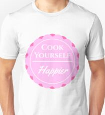 Cook Yourself Happier T-Shirt