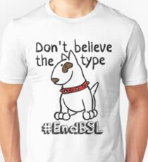 Don't Believe the Type #endBSL End Breed Specific Legislation T-Shirt