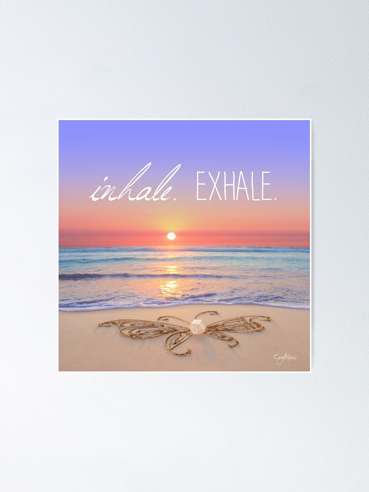 Alternate view of Inhale - Exhale. Poster