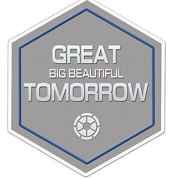 It's A Great Big Beautiful Tomorrow! by Bt519
