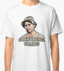 Cannonball coming Classic T-Shirt