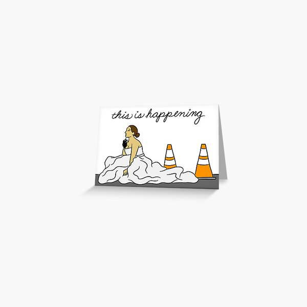 This is Happening Greeting Card