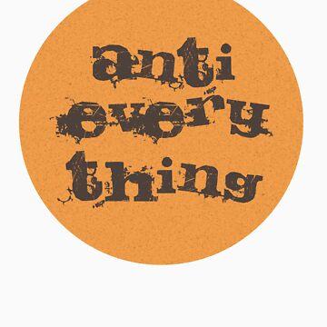 Anti everything by jaroas