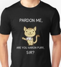 Cute Hamilton Cat Shirt, Pardon Me Are You Aaron Purr, Sir? Hamilcat T-Shirt