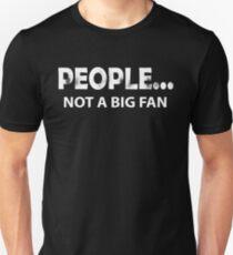 People not a big fan Shirt T-Shirt
