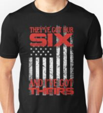 THEY'VE GOT OUR SIX AND I'VE GOT THEIRS T-Shirt