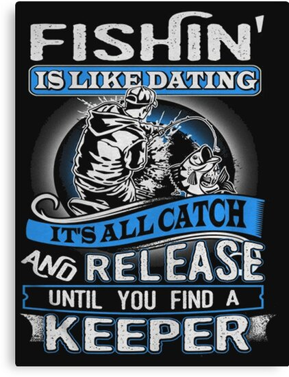 Catch and release dating
