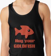 Hug Your Goldfish Tank Top