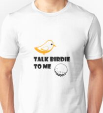 Funny Golf GiftsTalk Birdie To Me Cool Unisex T-Shirt