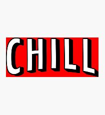 chill mate easy tv show slogan Photographic Print