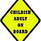 Childish Adult On Board by Darren Stein