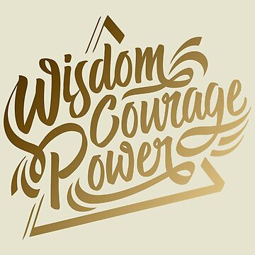 Wisdom, Courage & Power by amandaflagg