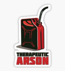Therapeutic Arson Sticker