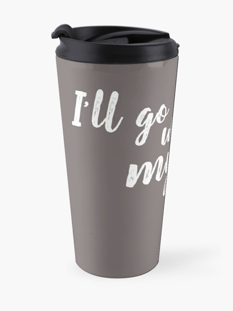 Alternate view of I'll go with my gut. Travel Mug