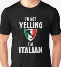 I'm not yelling I'm Italian Unisex T-Shirt