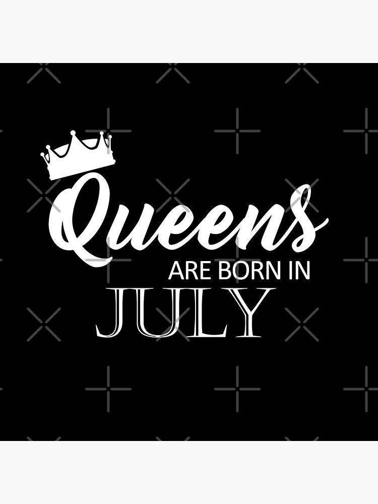 Queens are born in July by aashiarsh