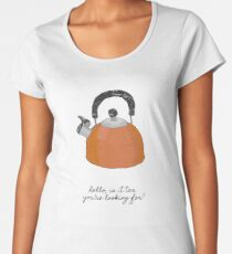 Hello Is It Tea You're Looking For? Women's Premium T-Shirt