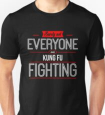 Surely Not Everyone Was Kung Fu Fighting T-Shirt