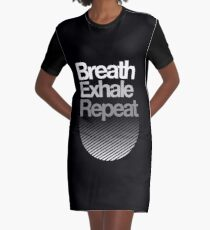 Breath, Exhale, Repeat ... Graphic T-Shirt Dress