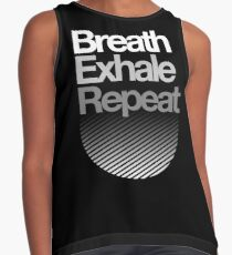 Breath, Exhale, Repeat ... Contrast Tank