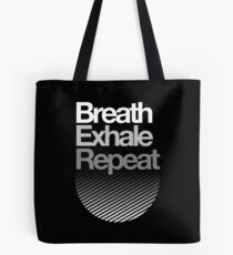Breath, Exhale, Repeat ... Tote Bag