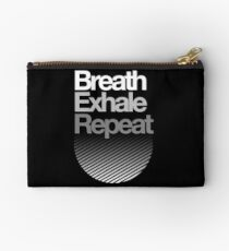 Breath, Exhale, Repeat ... Studio Pouch