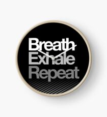 Breath, Exhale, Repeat ... Clock