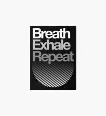 Breath, Exhale, Repeat ... Art Board Print