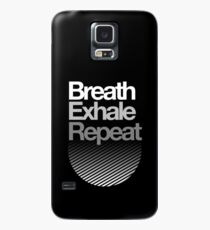 Breath, Exhale, Repeat ... Case/Skin for Samsung Galaxy