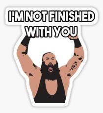 I'm Not Finished With You!! Sticker