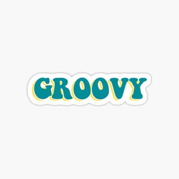 GROOVY (bumper sticker) Sticker