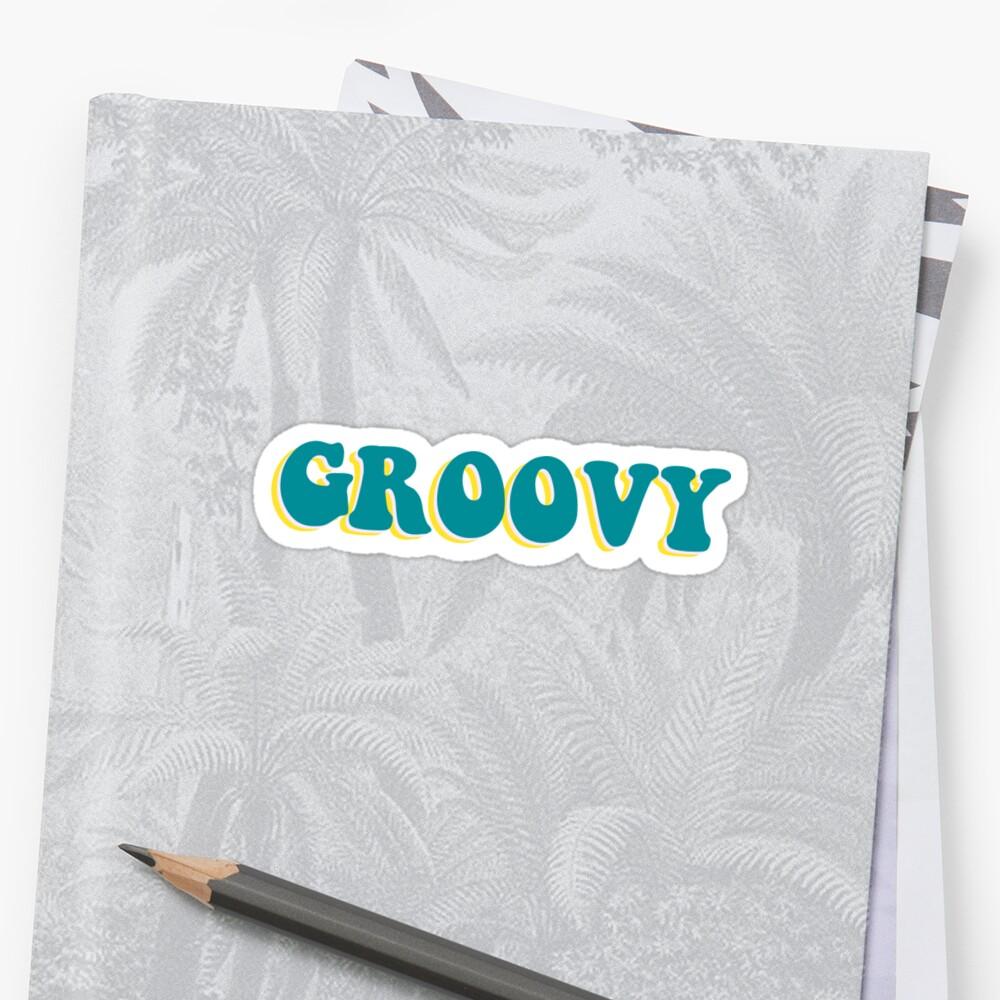 GROOVY (bumper sticker) by ktfaithful