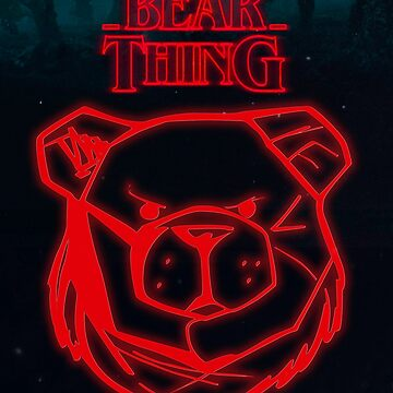 ROBUST Bear stranger things by Robust