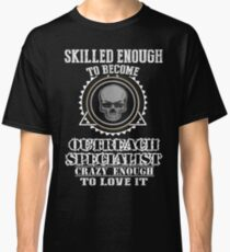 OUTREACH SPECIALIST BEST COLLECTION 2017 Classic T-Shirt