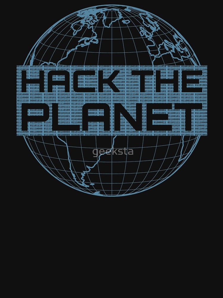 Hack the Planet - Blue Globe Design for Computer Hackers by geeksta