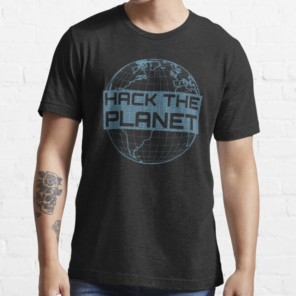 Hack the Planet - Blue Globe Design for Computer Hackers Essential T-Shirt