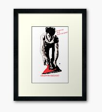 YOU BETTER DO IT FROM THE HEART! Framed Print