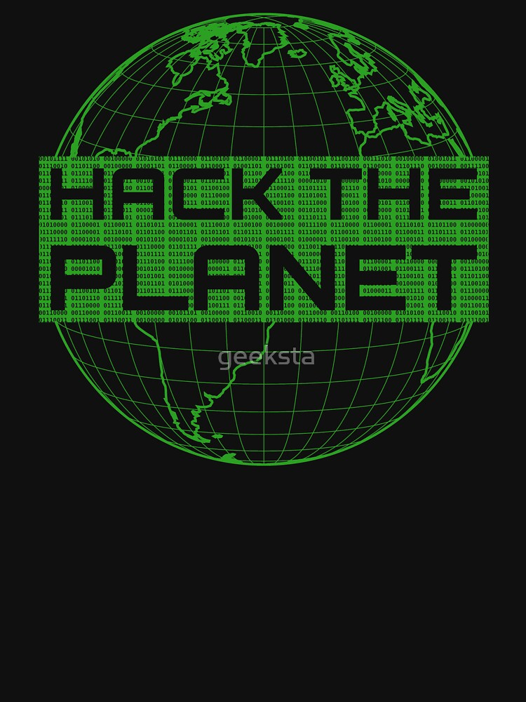 Hack the Planet - Green Globe Design for Computer Hackers by geeksta