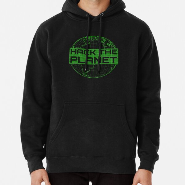 Hack the Planet - Green Globe Design for Computer Hackers Pullover Hoodie