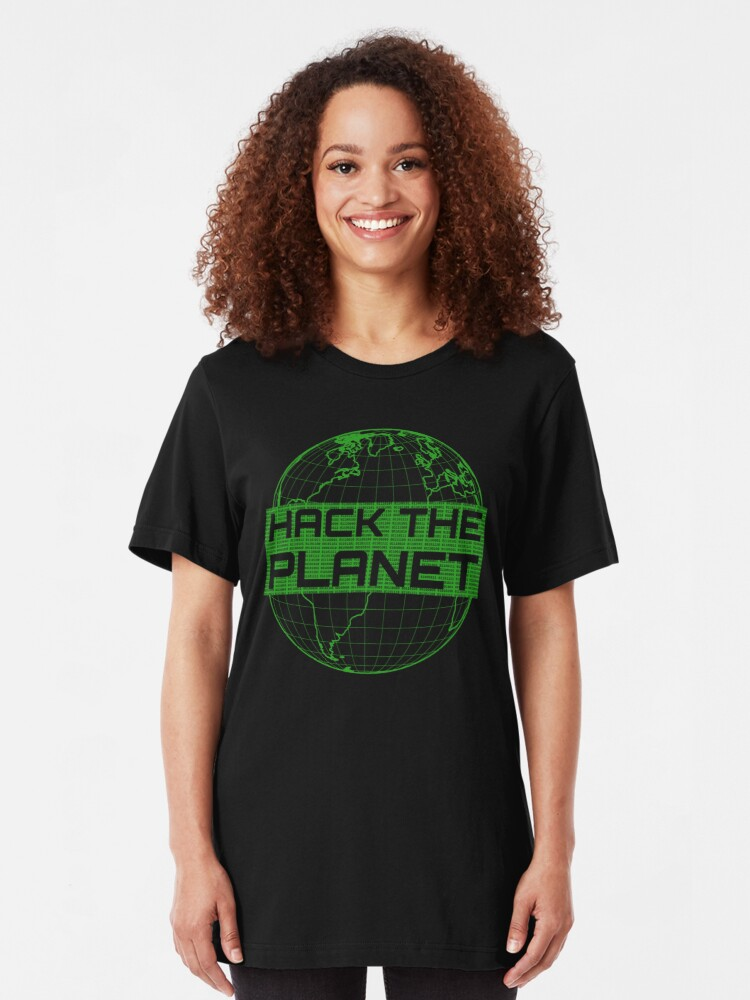 Alternate view of Hack the Planet - Green Globe Design for Computer Hackers Slim Fit T-Shirt