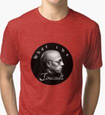 WTF Foucault Tri-blend T-Shirt