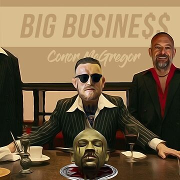 Big Business Poster - Conor McGregor by Apparellel