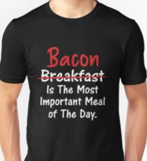 Bacon is Most Important Meal of the Day Unisex T-Shirt