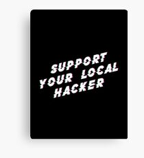 Support Your Local Hacker Canvas Print